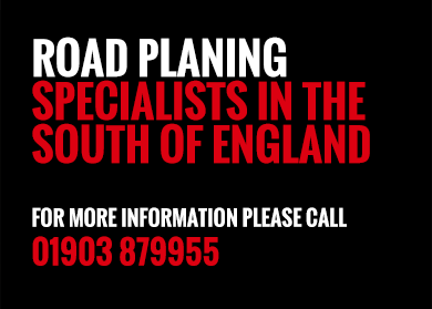 Road planing specialists in the south of england. For more information please call 01903 879955